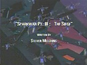 Sparkwar, Part III: The Siege