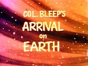 Col. Bleep's Arrival On Earth Pictures To Cartoon