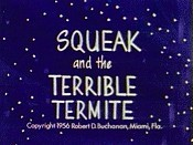 Squeak and the Terrible Termite Pictures To Cartoon