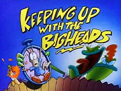 Keeping Up with The Bigheads Cartoon Picture