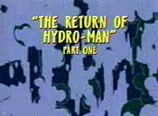 The Return Of Hydro-Man, Part One Cartoon Picture