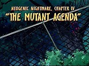 Neogenic Nightmare, Chapter IV: The Mutant Agenda