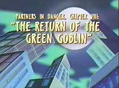 Partners In Danger, Chapter VIII: The Return Of The Green Goblin Pictures To Cartoon