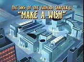 The Sins Of The Fathers, Chapter II: Make A Wish
