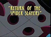 The Return Of The Spider Slayers Cartoon Picture