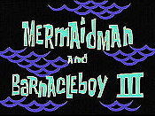 Mermaidman And Barnacleboy lll