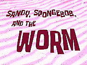 Sandy, SpongeBob & The Worm Cartoon Pictures