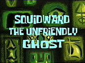 Squidward, The Unfriendly Ghost The Cartoon Pictures