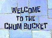 Welcome To The Chum Bucket Cartoon Picture