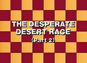 The Desperate Desert Race, Part 2 Picture Into Cartoon
