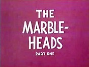 The Marbleheads, Part One Pictures Cartoons