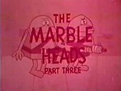 The Marbleheads, Part Three Pictures Cartoons