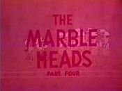 The Marbleheads, Part Four Pictures Cartoons