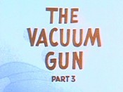 The Vacuum Gun, Part 3 Picture To Cartoon