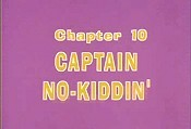 Captain No-Kiddin' Picture Into Cartoon