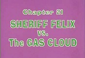 Sheriff Felix Vs. The Gas Cloud