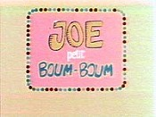 Joe Petit Boum-Boum (Joe The Little Boom Boom) Cartoon Picture