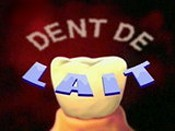Dent De Lait (Tooth Good To Be True) Cartoon Pictures