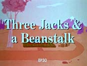 Three Jacks & A Beanstalk The Cartoon Pictures