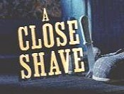 A Close Shave Cartoon Picture