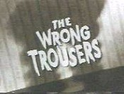 The Wrong Trousers Picture Of The Cartoon