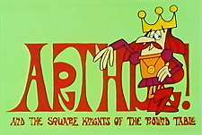 Arthur! And the Square Knights of the Round Table Episode Guide Logo