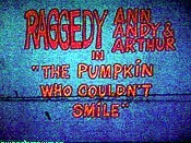 Raggedy Ann And Andy In The Pumpkin Who Couldn't Smile