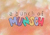 A Bunch of Munsch