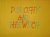 Dorotka A Jezibaba (Dorothy And The Witch) Cartoon Picture