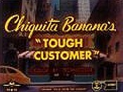 Chiquita Banana's Tough Customer Cartoon Picture