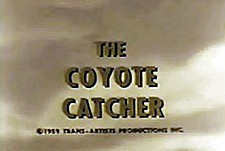 The Coyote Catcher The Cartoon Pictures
