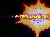 Le Cro-Magnon (Cro-Magnon Man) The Cartoon Pictures