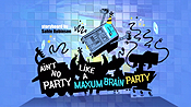Ain't No Party Like A Maxum Brain Party Cartoon Picture