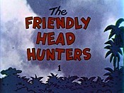 The Friendly Head Hunters Cartoon Picture