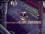The Return of Count Spirochete Picture To Cartoon