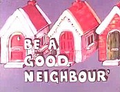 Be A Good Neighbour Free Cartoon Picture