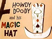 Howdy Doody And His Magic Hat The Cartoon Pictures