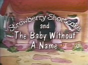 Strawberry Shortcake And The Baby Without A Name Cartoon Picture
