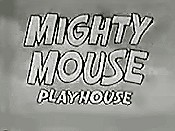 Mighty Mouse Playhouse (Series) Cartoon Picture