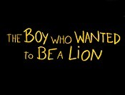 The Boy Who Wanted To Be A Lion Cartoon Pictures