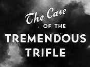 The Case Of The Tremendous Trifle