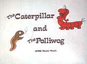 The Caterpillar And The Polliwog Cartoon Picture