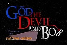God, the Devil and Bob Episode Guide Logo