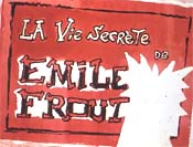 La Vie Secr�te de Emile Frout (The Secret Life of Emile Frout) Picture To Cartoon