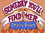 Someday You'll Find Her, Charlie Brown Cartoon Picture