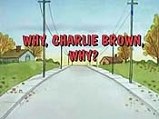 Why, Charlie Brown, Why? Cartoon Picture
