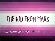 The Kid From Mars The Cartoon Pictures