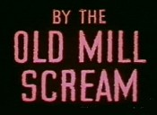 By The Old Mill Scream Cartoon Picture