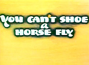 You Can't Shoe A Horse Fly Free Cartoon Picture