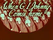When G.I. Johnny Comes Home Pictures To Cartoon